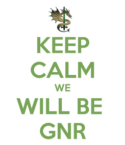 Poster: KEEP CALM WE WILL BE  GNR