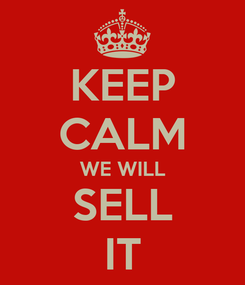 Poster: KEEP CALM WE WILL SELL IT