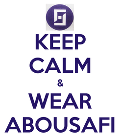 Poster: KEEP CALM & WEAR  ABOUSAFI