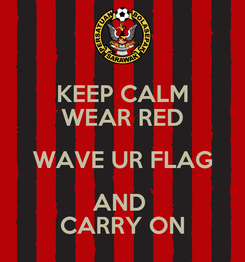Poster: KEEP CALM WEAR RED WAVE UR FLAG AND  CARRY ON