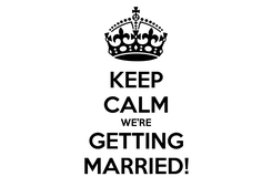 Poster: KEEP CALM WE'RE GETTING MARRIED!