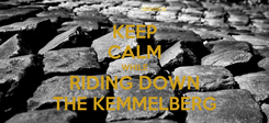 Poster: KEEP CALM WHILE RIDING DOWN THE KEMMELBERG
