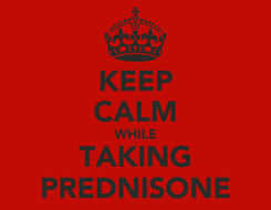 Poster: KEEP CALM WHILE TAKING PREDNISONE