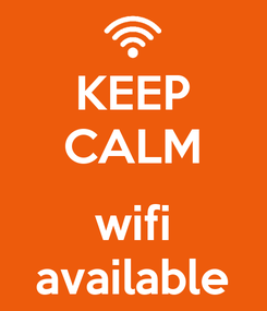 Poster: KEEP CALM  wifi available
