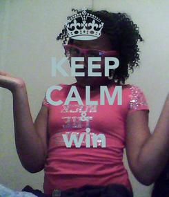 Poster: KEEP CALM & win