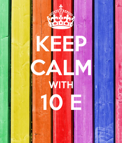 Poster: KEEP CALM WITH 10 E