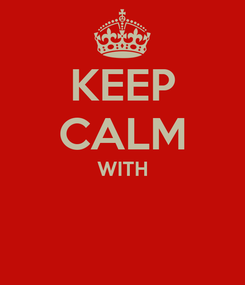 Poster: KEEP CALM WITH