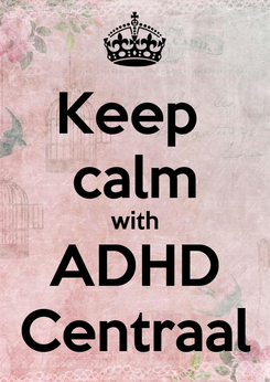 Poster: Keep  calm with ADHD Centraal