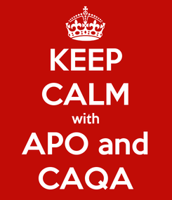 Poster: KEEP CALM with APO and CAQA
