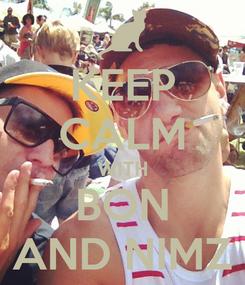 Poster: KEEP CALM WITH BON AND NIMZ