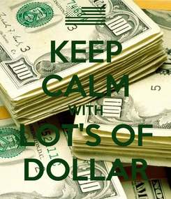 Poster: KEEP CALM WITH LOT'S OF DOLLAR