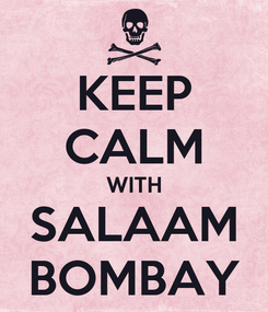 Poster: KEEP CALM WITH SALAAM BOMBAY
