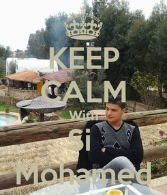 Poster: KEEP CALM With Si  Mohamed
