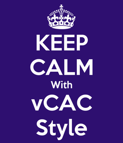 Poster: KEEP CALM With vCAC Style