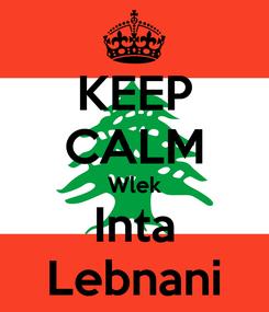 Poster: KEEP CALM Wlek Inta Lebnani