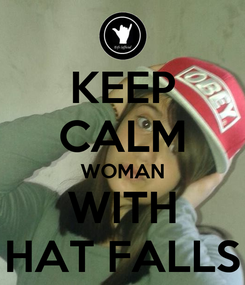Poster: KEEP CALM WOMAN WITH HAT FALLS