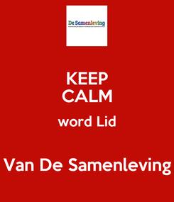 Poster: KEEP CALM word Lid  Van De Samenleving