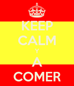 Poster: KEEP CALM Y A COMER