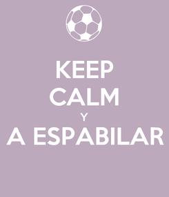 Poster: KEEP CALM Y A ESPABILAR