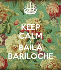Poster: KEEP CALM Y BAILA BARILOCHE