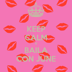 Poster: KEEP CALM Y BAILA CON JUNE