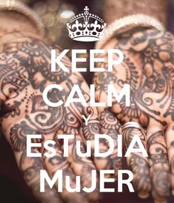 Poster: KEEP CALM Y EsTuDIA MuJER