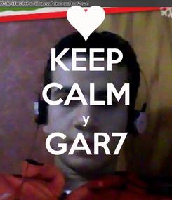 Poster: KEEP CALM y GAR7