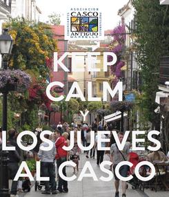 Poster: KEEP CALM Y LOS JUEVES  AL CASCO