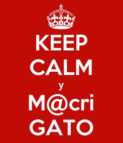 Poster: KEEP CALM y M@cri GATO