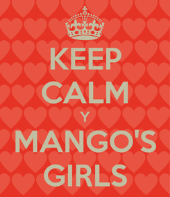 Poster: KEEP CALM Y MANGO'S GIRLS