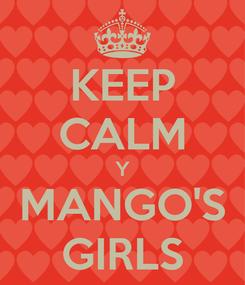 Poster: KEEP CALM Y MANGO'S GIRLS