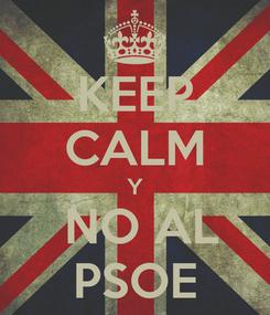 Poster: KEEP CALM Y  NO AL PSOE