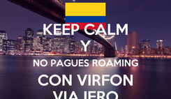 Poster: KEEP CALM Y NO PAGUES ROAMING CON VIRFON VIAJERO