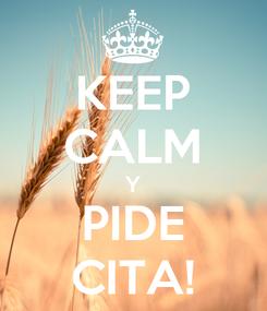 Poster: KEEP CALM Y PIDE CITA!