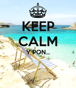 Poster: KEEP CALM Y PON...