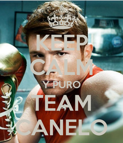 Poster: KEEP CALM Y PURO TEAM CANELO