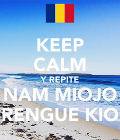 Poster: KEEP CALM Y REPITE NAM MIOJO RENGUE KIO