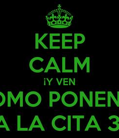 Poster: KEEP CALM ¡Y VEN COMO PONENTE A LA CITA 3!