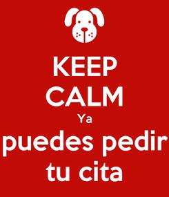 Poster: KEEP CALM Ya puedes pedir tu cita