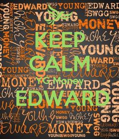 Poster: KEEP CALM  YG Money    EDWARD
