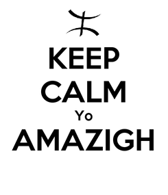 Poster: KEEP CALM Yo AMAZIGH