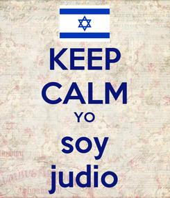 Poster: KEEP CALM YO soy judio