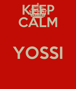 Poster: KEEP CALM YOSSI