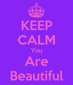 Poster: KEEP CALM You Are Beautiful