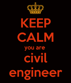 Poster: KEEP CALM you are  civil engineer