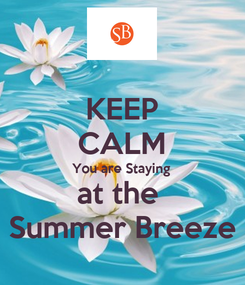 Poster: KEEP CALM You are Staying at the  Summer Breeze