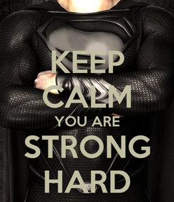 Poster: KEEP CALM YOU ARE STRONG HARD
