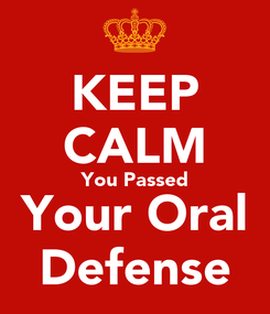 Poster: KEEP CALM You Passed Your Oral Defense