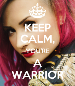 Poster: KEEP CALM, YOU'RE A WARRIOR
