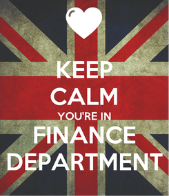 Poster: KEEP CALM YOU'RE IN FINANCE DEPARTMENT